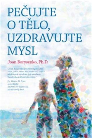 Pečujte o tělo, uzdravujte mysl - Joan Borysenko, | Booksquad.ink