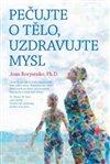 Obálka knihy Pečujte o tělo, uzdravujte mysl