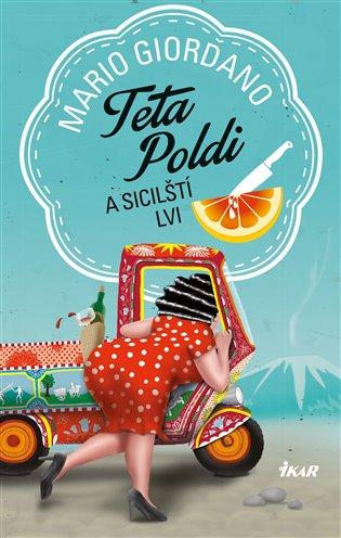 Teta Poldi a sicilští lvi - Mario Giordano   Booksquad.ink