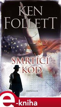 Smrtící kód - Ken Follett e-kniha