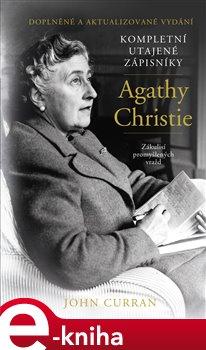 Kompletní utajené zápisníky A. Christie - John Curran e-kniha