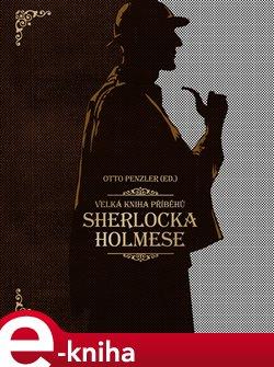 Velká kniha příběhů Sherlocka Holmese e-kniha