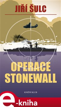 Operace Stonewall - Jiří Šulc e-kniha
