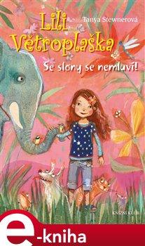 Obálka titulu Lili Větroplaška 1: Se slony se nemluví!