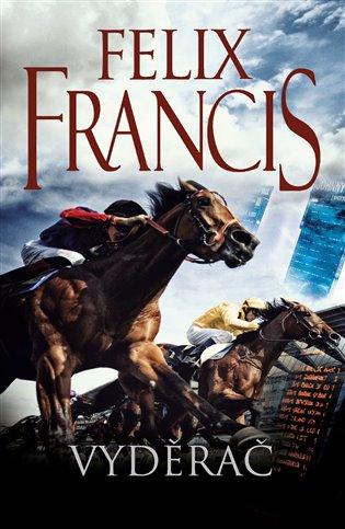 Vyděrač - Felix Francis | Booksquad.ink