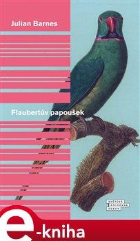 Obálka titulu Flaubertův papoušek
