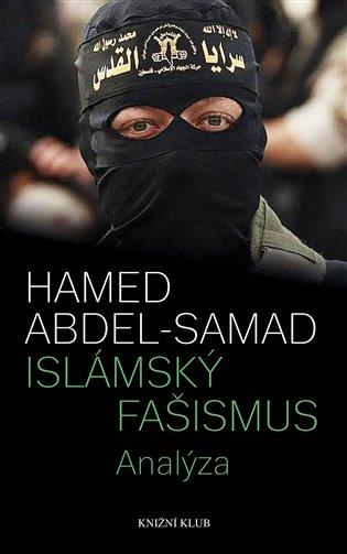 Islámský fašismus:Analýza - Hamed Abdel-Samad   Booksquad.ink