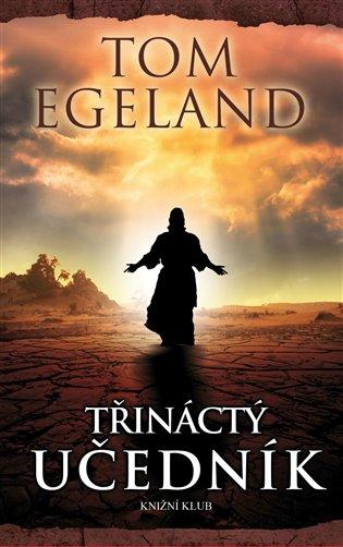 Třináctý učedník - Tom Egeland, | Replicamaglie.com