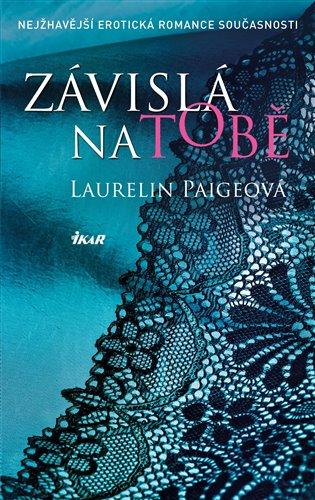 Závislá na tobě - Laurelin Paigeová | Booksquad.ink