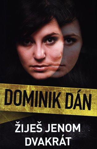 Žiješ jenom dvakrát - Dominik Dán | Booksquad.ink