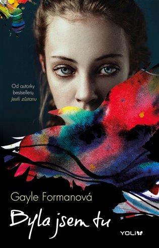 Byla jsem tu - Gayle Formanová   Booksquad.ink