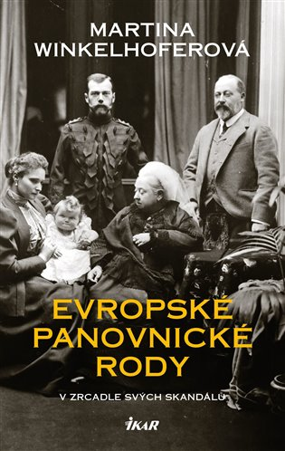 Evropské panovnické rody:V zrcadle svých skandálů - Martina Winkelhoferová | Booksquad.ink