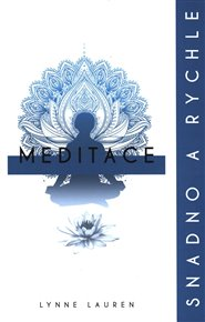 Meditace, snadno a rychle