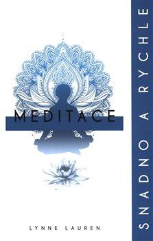 Obálka titulu Meditace, snadno a rychle