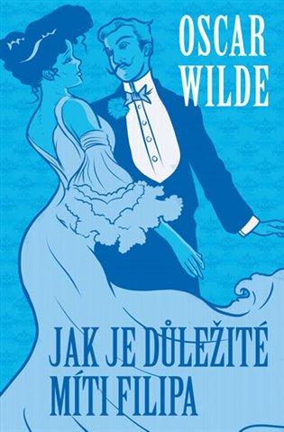 Jak je důležité míti Filipa - Oscar Wilde | Booksquad.ink