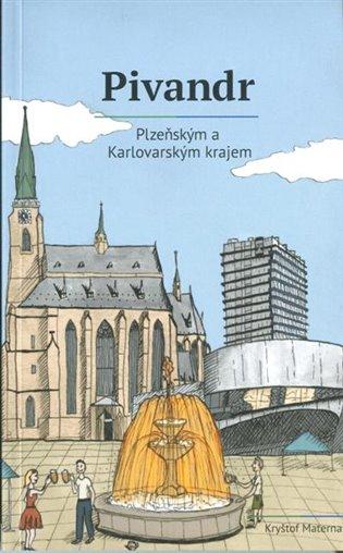 Pivandr Plzeňským a Karlovarským krajem - Kryštof Materna | Booksquad.ink