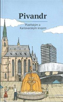Obálka titulu Pivandr Plzeňským a Karlovarským krajem