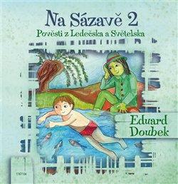 Eduard Doubek – Na Sázavě 2, Pověsti z Ledečska a Světelska
