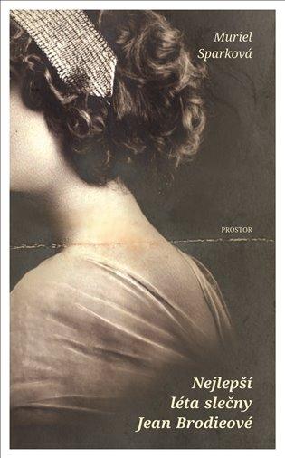Nejlepší léta slečny Jean Brodieové - Muriel Sparková | Booksquad.ink