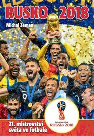 Rusko 2018:21. mistrovství světa ve fotbale - Michal Zeman | Booksquad.ink