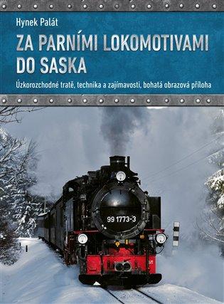 Za parními lokomotivami do Saska - Hynek Palát | Booksquad.ink