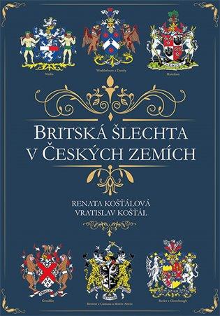 Britská šlechta v Českých zemích - Vratislav Košťál, | Booksquad.ink