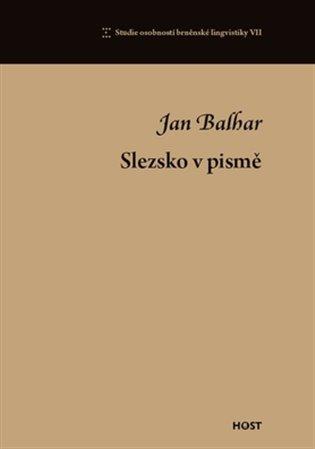Slezsko v pismě:Studie osobností brněnské lingvistiky - Jan Balhar   Booksquad.ink