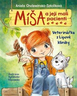 Obálka titulu Míša a její malí pacienti: Veterinářka z Lipové kliniky
