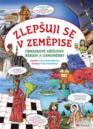 Zlepšuji se v zeměpise:Obrázkové křížovky, rébusy a osmisměrky - Pavla Šmikmátorová   Booksquad.ink