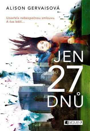 Jen 27 dnů - Alison Gervaisová | Booksquad.ink