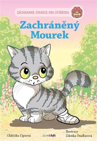 Zachráněný Mourek:Záchranná stanice pro zvířátka - Oldřiška Ciprová | Booksquad.ink