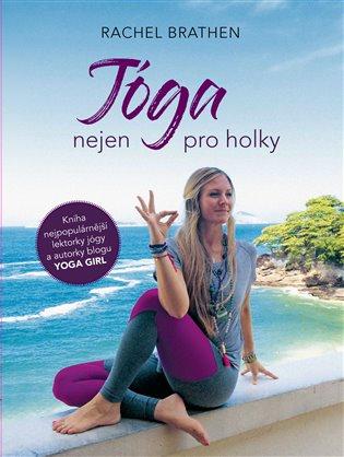 Jóga nejen pro holky - Rachel Brathen | Booksquad.ink