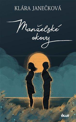 Manželské okovy - Klára Janečková | Booksquad.ink