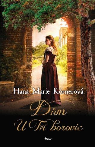 Dům U Tří borovic - Hana Marie Körnerová | Booksquad.ink