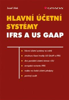 Obálka titulu Hlavní účetní systémy: IFRS a US GAAP