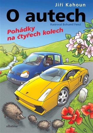 O autech - Pohádky na čtyřech kolech - Jiří Kahoun | Booksquad.ink
