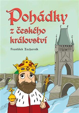 Pohádky z českého království - František Zacharník | Booksquad.ink