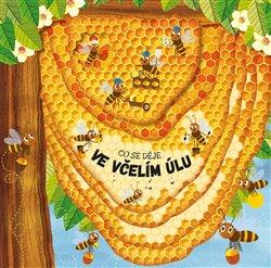 Obálka titulu Co se děje ve včelím úlu
