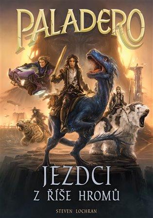 Paladero: Jezdci z říše hromů - Steven Lochran | Booksquad.ink