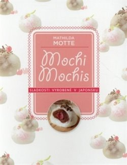 Obálka titulu Mochi – Sladkosti z Japonska