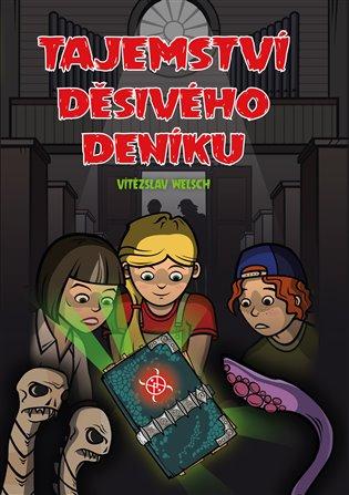 Tajemství děsivého deníku - Vítězslav Welsch | Booksquad.ink
