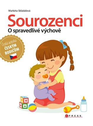 Sourozenci - o spravedlivé výchově:Česká autorka českýcm rodičům - Markéta Skládalová | Booksquad.ink