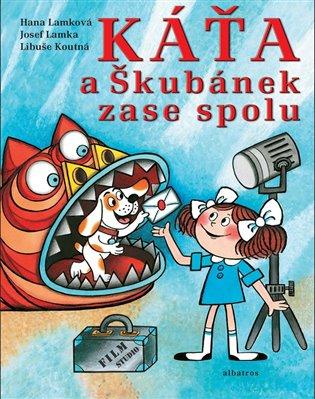Káťa a Škubánek zase spolu - Libuše Koutná, | Booksquad.ink