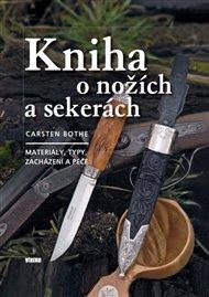 Kniha o nožích a sekerách - Materiály, typy, zacházení a péče