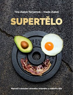 Supertělo - Manuál k dosažení zdravého, krásného a vitálního těla