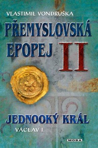 Přemyslovská epopej II - Jednooký král Václav I