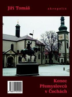 Obálka titulu Konec Přemyslovců v Čechách