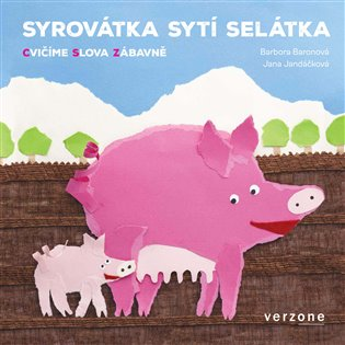 Syrovátka sytí selátka - Barbora Baronová | Booksquad.ink