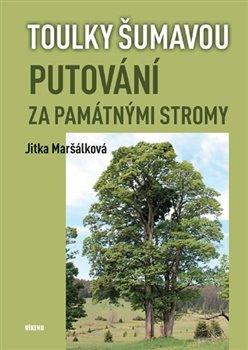 Obálka titulu Toulky Šumavou - Putování za památnými stromy