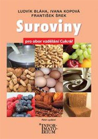 Suroviny pro obor vzdělání cukrář - Ludvík Bláha, | Booksquad.ink